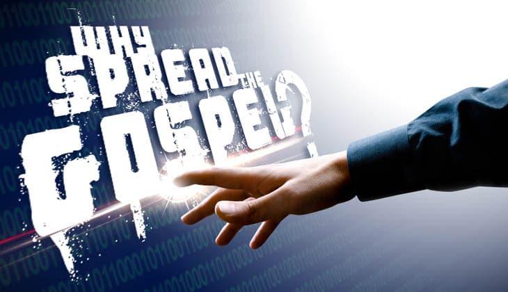 why spread the gospel
