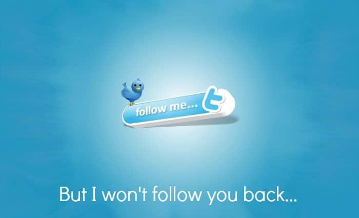 follow me but I won't follow you back