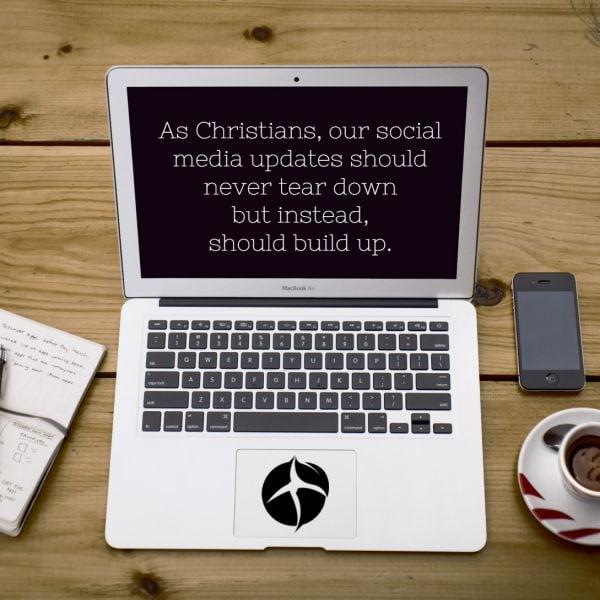 Christians social media should not tear down but should build up